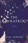 The Ornatrix: A Novel