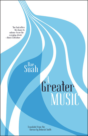 A Greater Music by Bae Suah
