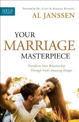 Your Marriage Masterpiece: Transform Your Relationship Through God's Amazing Design