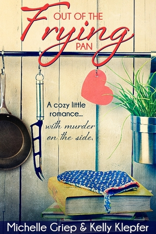 Out of the Frying Pan by Michelle Griep