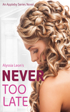 Never Too Late (Appleby Series #1)