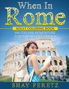 When in Rome: Adult Coloring Book: An Italian Adventure for the Whole Family