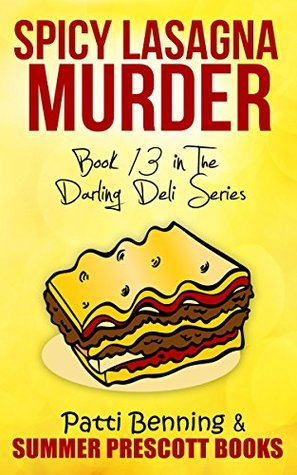 Spicy Lasagna Murder: Book 13 in The Darling Deli Series