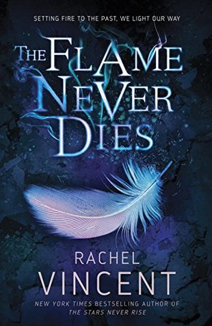 Review: The Flame Never Dies by Rachel Vincent (@rachelkvincent, @SocialBookCo)