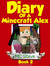 Diary of a Minecraft Alex #2