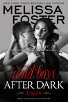 Wild Boys After Dark: Logan (Wild Billionaires After Dark #1; After Dark #1; Love in Bloom #43)
