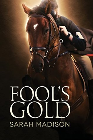 Book Review: Fool's Gold by Sarah Madison