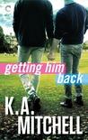 Getting Him Back (Ethan & Wyatt, #1)