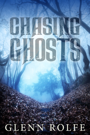 Chasing Ghosts by Glenn Rolfe