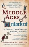 The Middle Ages Unlocked: A Guide to Life in Medieval England, 1050 1300