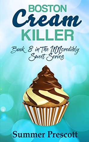 Boston Cream Killer: Book 8 in The INNcredibly Sweet Series
