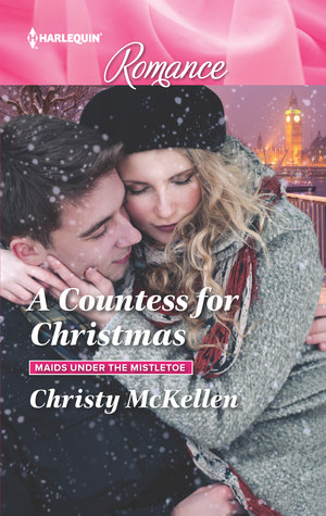 A Countess for Christmas (Maids Under the Mistletoe #1)