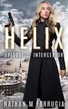 Helix: Episode 3 - Interceptor
