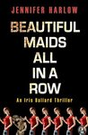 Beautiful Maids All in a Row (Iris Ballard, #1)