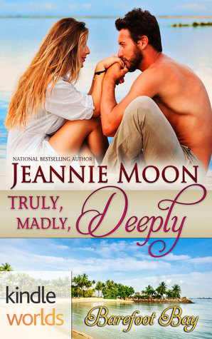 Truly, Madly, Deeply by Jeannie Moon