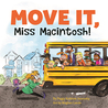 Move It, Miss Macintosh!