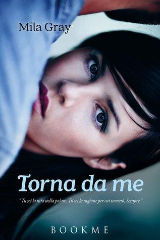 Torna da me (Come back to Me, #1)