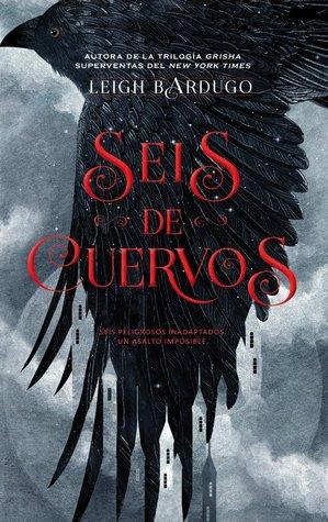 Seis de cuervos (Seis de cuervos, #1)