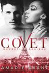 Covet (Deceptive Desires #1)