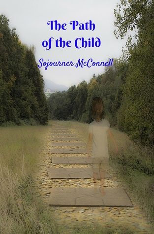 The Path of the Child by Sojourner McConnell