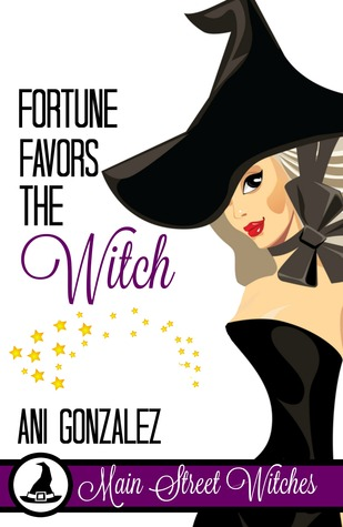 Fortune Favors The Witch (Main Street Witches #2)
