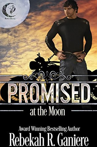 Promised at the Moon (Shifter Rising Book 1) by Rebekah R. Ganiere