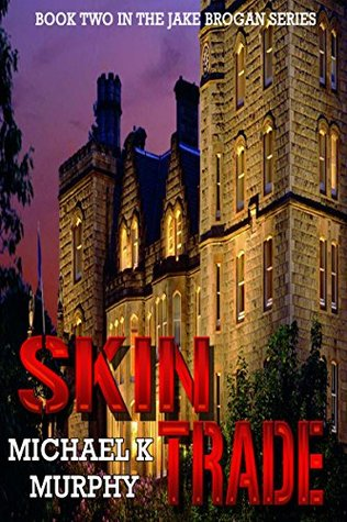 Skin Trade: Second in the Jake Brogan Series