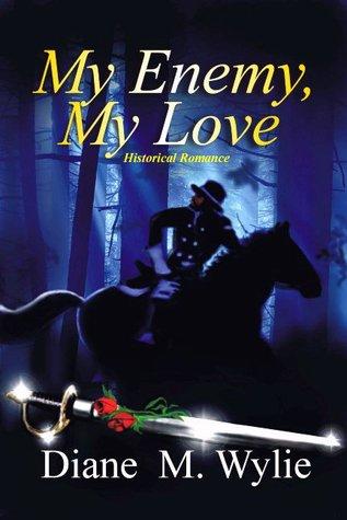 My Enemy, My Love by Diane Wylie