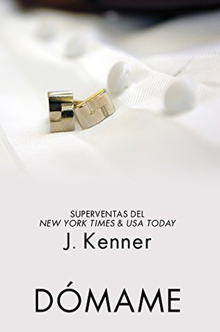 Dómame: Una novela Stark International - J. Kenner