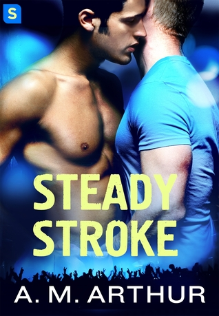 {Review} Steady Stroke by A.M. Arthur