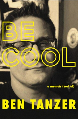 Be Cool by Ben Tanzer