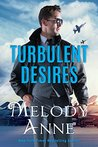 Turbulent Desires (Billionaire Aviators, #2)