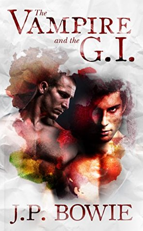 Book Review: J.P Bowie - The Vampire and the G.I. (The Vampire#2)