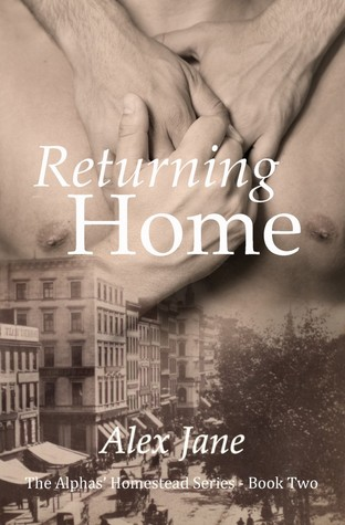 Returning Home (Alphas' Homestead, #2)