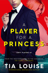A Player for A Princess (Dirty Players Duet, #2)