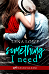 Something I Need (xoxo Nashville, #1)