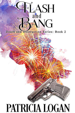 Flash and Bang (Death and Destruction #2)