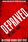 Depraved by Michael Bray
