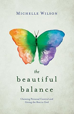 The Beautiful Balance by Michelle  Wilson