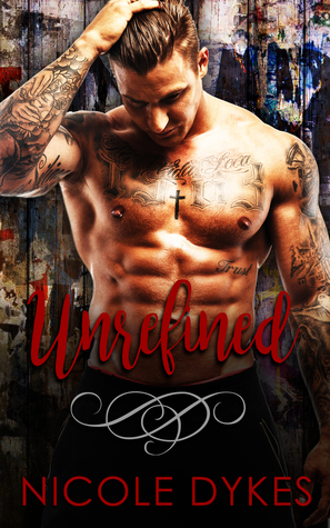 Unrefined by Nicole Dykes