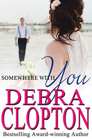 somewhere with you debra clopton