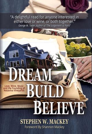 Dream. Build. Believe. by Stephen W. Mackey