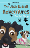 The Jack Russell Adventures (Book 1): The Pet Shop