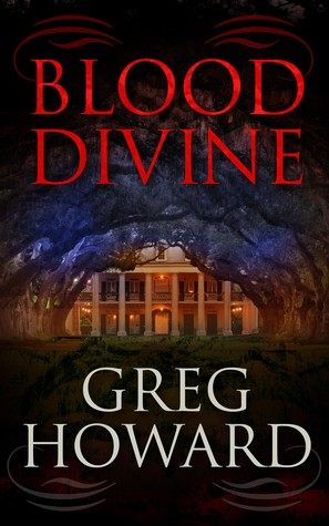Release Day Review: Blood Divine by Greg Howard