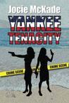 Yankee Tenacity (Mayson-Dickson Mystery Series Book 2)