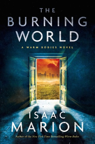 The Burning World (Warm Bodies, #3)