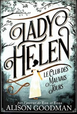 Le Club des Mauvais Jours (Lady Helen, #1)