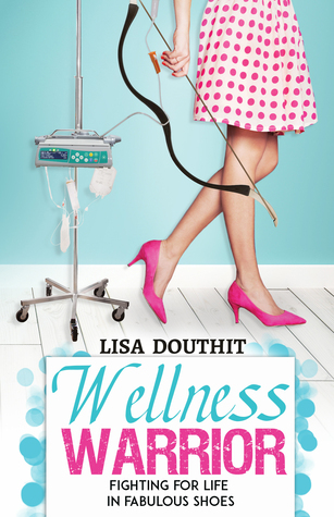 Wellness Warrior by Lisa Douthit