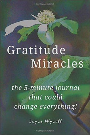 Gratitude Miracles by Joyce Wycoff