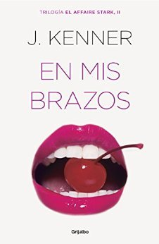 En mis brazos (Stark International Trilogy, #2) - J. Kenner